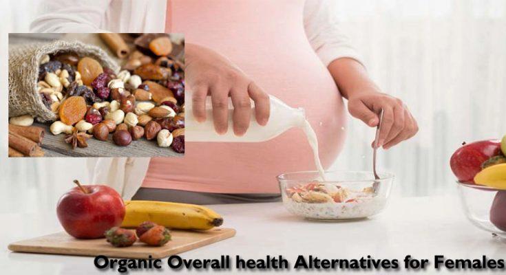 Organic Overall health Alternatives for Females